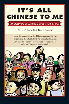 It's All Chinese to Me By Ostrowski, Pierre/ Penner, Gwen